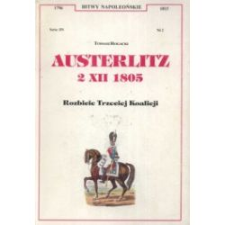 Austerlitz. 2 XII 1805. Rozbicie Trzeciej Koalicji