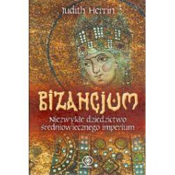 Bizancjum. Niezwykłe dziedzictwo średniowiecznego imperium