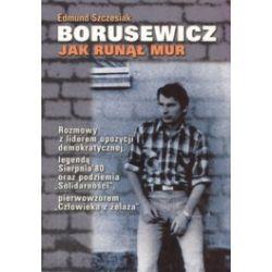 Borusewicz. Jak runął mur