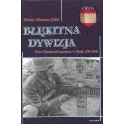 Błękitna dywizja. Krew Hiszpanów przelana w Rosji, 1941-1945