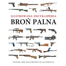 Broń palna. Ilustrowana encyklopedia