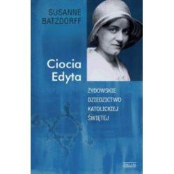 Ciocia Edyta. Żydowskie dziedzictwo katolickiej świętej