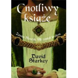 Cnotliwy książe. Zanim Henryk VIII został królem