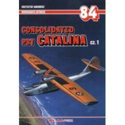 Consolidated PBY Catalina. Część 1. Monografie lotnicze 84