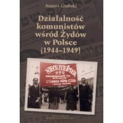 Działalność komunistów wśród Żydów w Polsce (1944-1949)