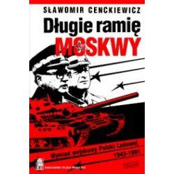 Długie ramię Moskwy. Wywiad wojskowy Polski Ludowej 1943-1991
