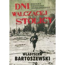 Dni walczącej Stolicy. Kronika Powstania Warszawskiego