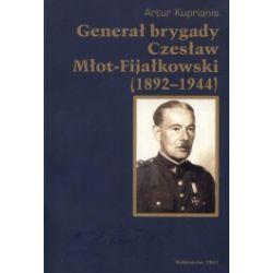 Generał brygady Czesław Młot-Fijałkowski (1892-1944)