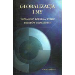 Globalizacja i my. Tożsamość lokalna wobec trendów globalnych