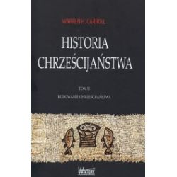Historia Chrześcijaństwa. Tom 2. Budowanie chrześcijaństwa