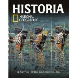 Historia. National Geographic. Królestwa i imperia Bliskiego Wschodu
