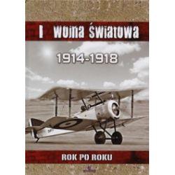 I wojna światowa 1914-1918 rok po roku