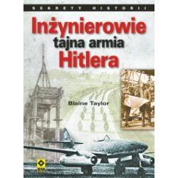 Inżynierowie. Tajna armia Hitlera. Fritz Todt i Albert Speer - budowniczowie III Rzeszy