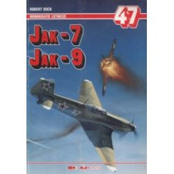 Jak-7. Jak-9. Monografie lotnicze 47