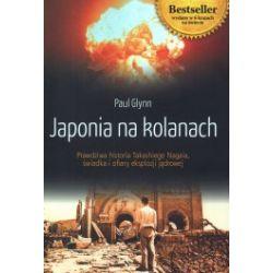 Japonia na kolanach. Prawdziwa historia Takashiego Nagaia, świadka i ofiary eksplozji jądrowej