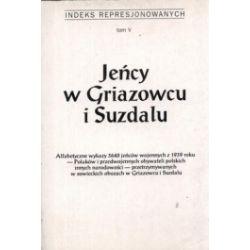 Jeńcy w Griazowcu i Suzdalu. Indeks represjonowanych. Tom 5