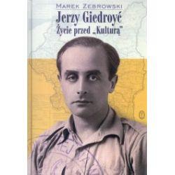 Jerzy Giedroyć. Życie przed Kulturą