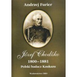Józef Chodźko 1800-1881. Polski badacz kaukazu