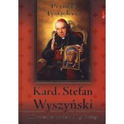 Kard. Stefan Wyszyński. Prymas Tysiąclecia. 110. rocznica urodzin Sługi Bożego