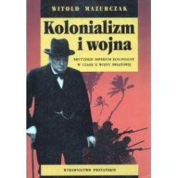 Kolonializm i wojna. Brytyjskie imperium kolonialne w czasie II wojny światowej