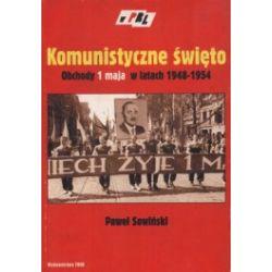 Komunistyczne święto. Obchody 1 maja w latach 1948-1954