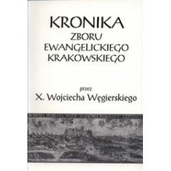 Kronika zboru ewangelickiego krakowskiego przez Wojciecha Węgierskiego