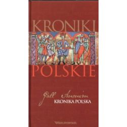 Kronika polska. Kroniki polskie. Tom 1