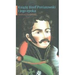 Książe Józef Poniatowski i jego epoka