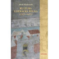 Kultura literacka Wilna (1323-1655). Retoryczna organizacja miasta