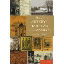 Kultura Wielkiego Księstwa Litewskiego. Analizy i obrazy