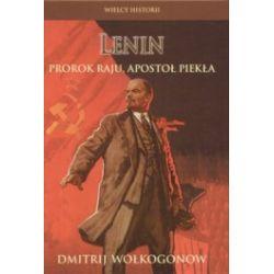 Lenin. Prorok raju, apostoł piekła