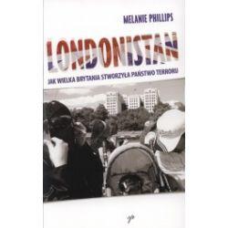 Londonistan. Jak Wielka Brytania stworzyła państwo terroru