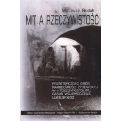 Mit a rzeczywistość. Przestępczość osób narodowości żydowskiej w II Rzeczypospolitej. Casus województwa lubelskiego