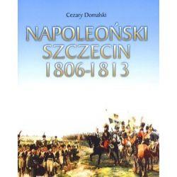 Napoleoński Szczecin 1806-1813