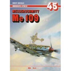 Messerschmitt Me 109. Część 4. Monografie lotnicze 45