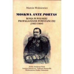 Moskwa ante portas. Rosja w polskiej propagandzie powstańczej (1863 - 1864)