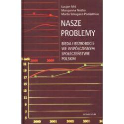 Nasze problemy. Bieda i bezrobocie we współczesnym społeczeństwie polskim