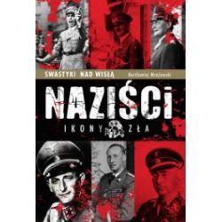 Naziści. Ikony Zła