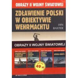 Obrazy II wojny światowej (Zdławienie Polski w obiektywie Wehrmachtu + Wojska pancerne Hitlera + Niemieckie dywizje pancerne + Afrika-Korps) (komplet)