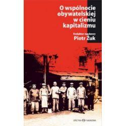 O wspólnocie obywatelskiej w cieniu kapitalizmu. Ład lokalny, lewica, demokracja