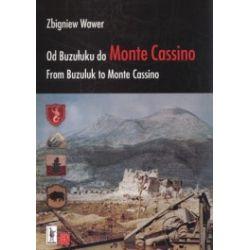 Od Buzułuku do Monte Cassino. From Buzuluk to Monte Cassino