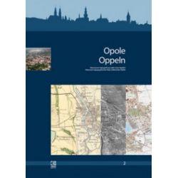 Opole. Oppeln. Historyczno-topograficzny atlas miast śląskich. Tom 2