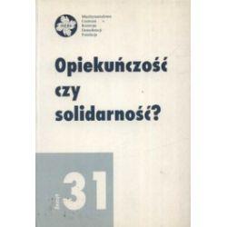 Opiekuńczość czy solidarność? Zeszyt 31