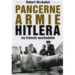 Pancerne armie Hitlera na froncie wschodnim