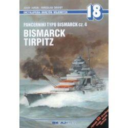 Pancerniki typu Bismarck. Część 4. Bismarck Tirpitz. Encyklopedia Okrętów Wojennych 18