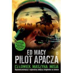 Pilot apacza. Człowiek. Maszyna. Misja
