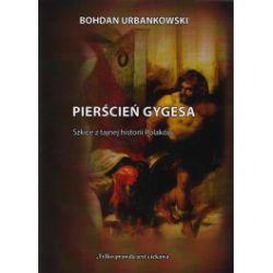 Pierścień Gygesa. Szkice z tajnej historii Polaków