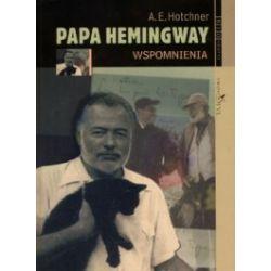 Papa Hemingway. Wspomnienia
