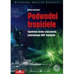 Podwodni tropiciele. Tajemnica wraku niszczyciela eskortowego ORP Kujawiak + DVD