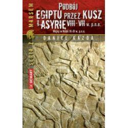 Podbój Egiptu przez Kusz i Asyrię w VIII-VII w p.n.e. Wojny w Nubii VI-IV w. p.n.e.